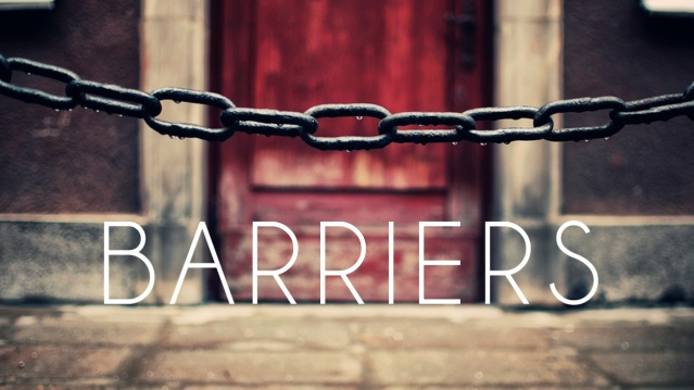 Barriers - maybe they only exist in our heads, not in theirs?